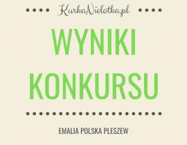 Wyniki konkursu Wielkanocnego z Emalią Polską Pleszew